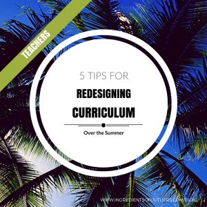 5 Helpful Tips for Teachers to Transform School Curriculum Over the Summer