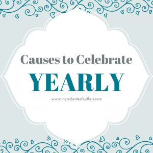 Causes to Celebrate Throughout the Year