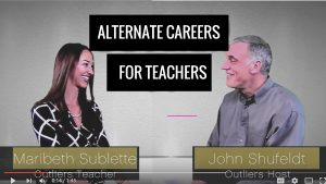 John Shufeldt Interviews Outlier Maribeth Sublette on Alternate Careers for Teachers: Creating Leadership Online Classes