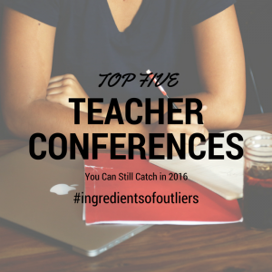 Five Quality Teacher Conferences to Attend in 2016