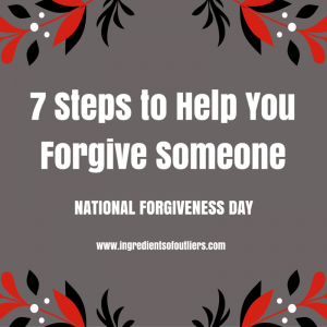 7 Steps to Help You Forgive Someone